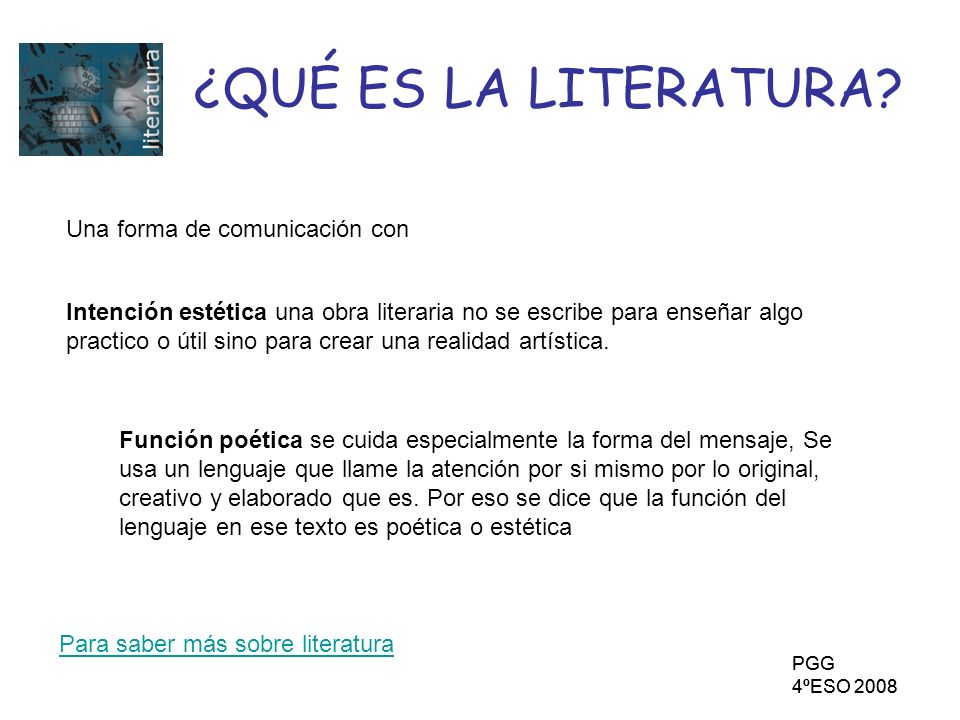 ¿QUÉ ES LA LITERATURA Una forma de comunicación con