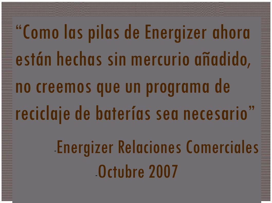 Que es Como las pilas de Energizer ahora están hechas sin mercurio añadido, no creemos que un programa de reciclaje de baterías sea necesario