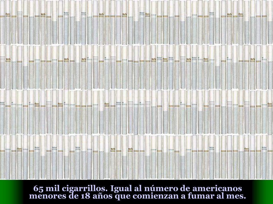 65 mil cigarrillos. Igual al número de americanos menores de 18 años que comienzan a fumar al mes.