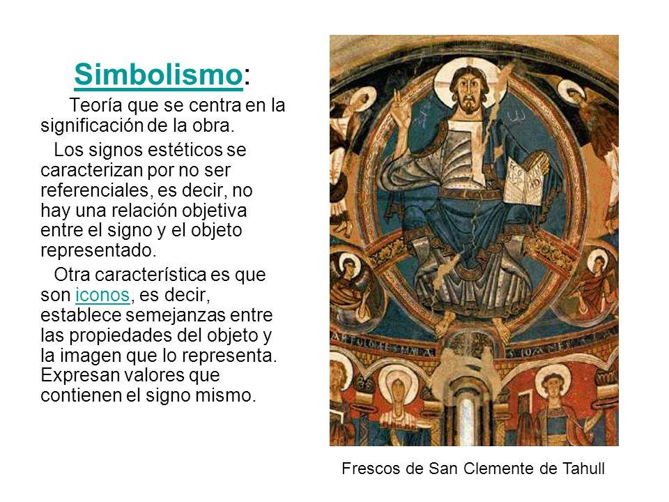 Simbolismo: Teoría que se centra en la significación de la obra.