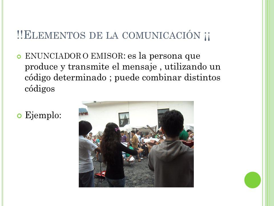 !!Elementos de la comunicación ¡¡