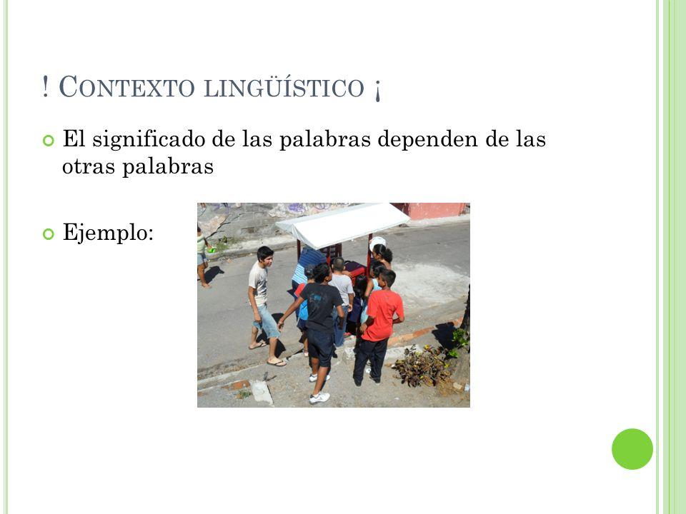 ! Contexto lingüístico ¡