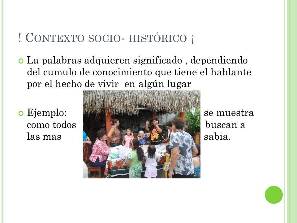 ! Contexto socio- histórico ¡