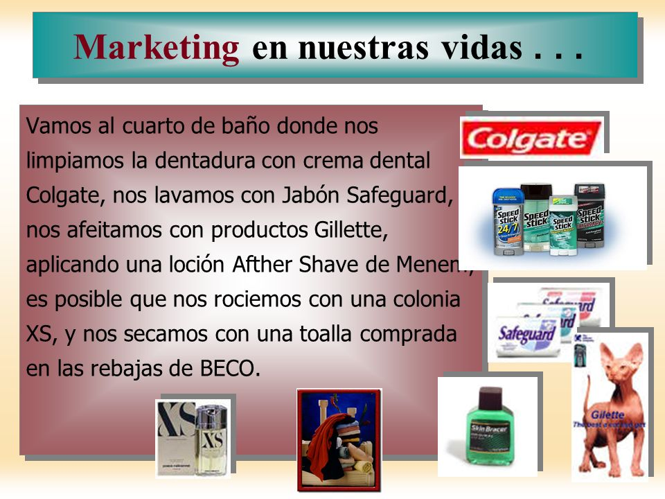 Marketing en nuestras vidas . . .
