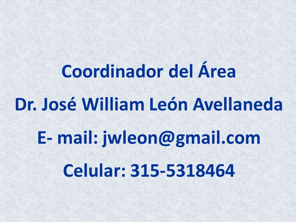 Dr. José William León Avellaneda E- mail: