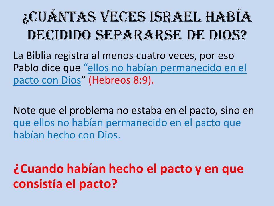 ¿Cuántas veces Israel había decidido separarse de Dios