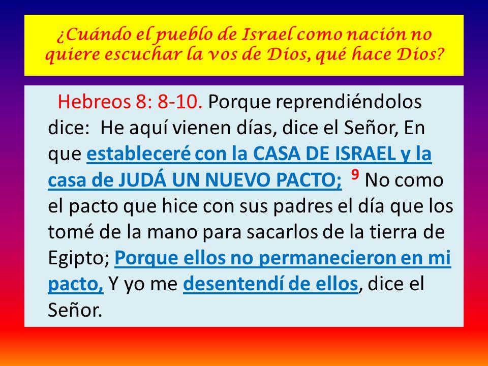 ¿Cuándo el pueblo de Israel como nación no quiere escuchar la vos de Dios, qué hace Dios