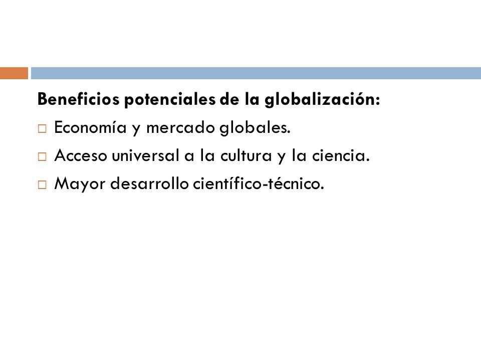 Beneficios potenciales de la globalización: