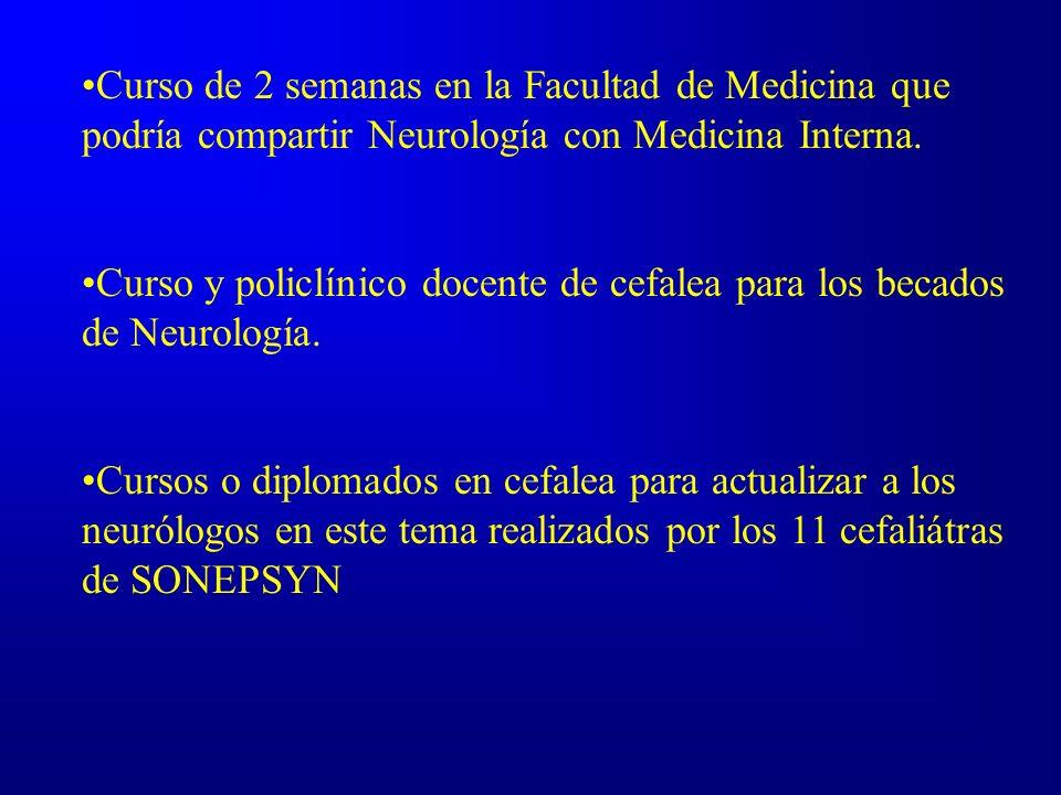Curso de 2 semanas en la Facultad de Medicina que podría compartir Neurología con Medicina Interna.