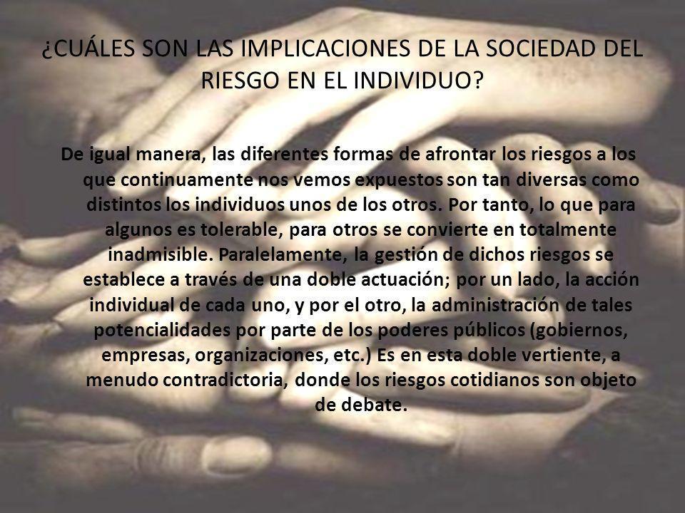 ¿CUÁLES SON LAS IMPLICACIONES DE LA SOCIEDAD DEL RIESGO EN EL INDIVIDUO