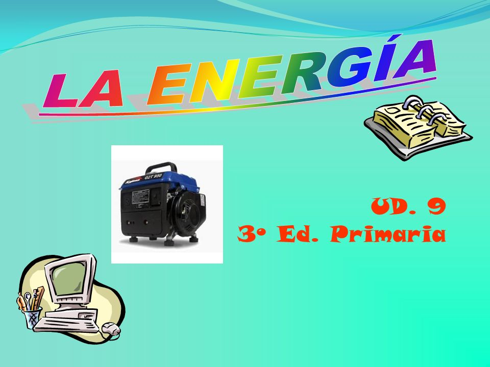 LA ENERGÍA UD. 9 3º Ed. Primaria