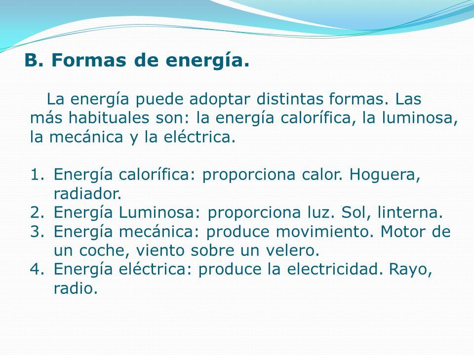 B. Formas de energía.