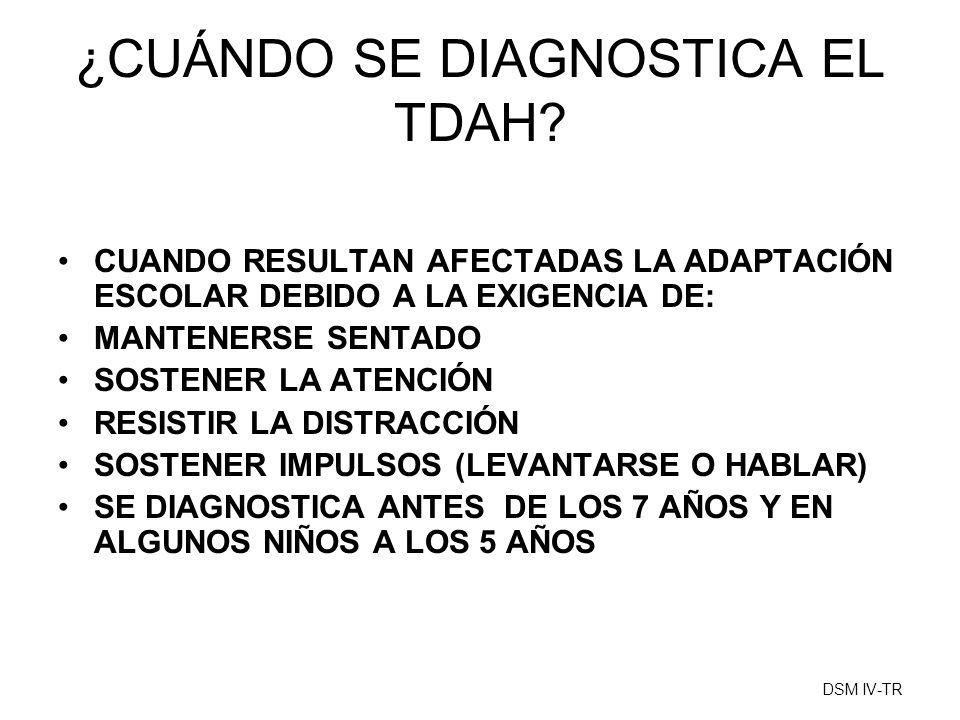 ¿CUÁNDO SE DIAGNOSTICA EL TDAH