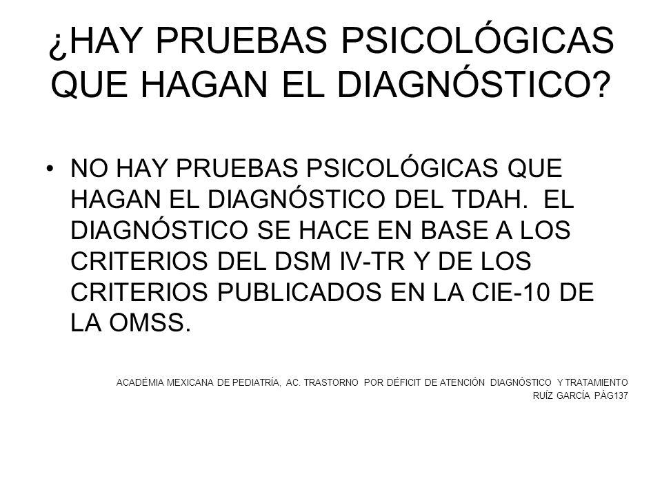 ¿HAY PRUEBAS PSICOLÓGICAS QUE HAGAN EL DIAGNÓSTICO