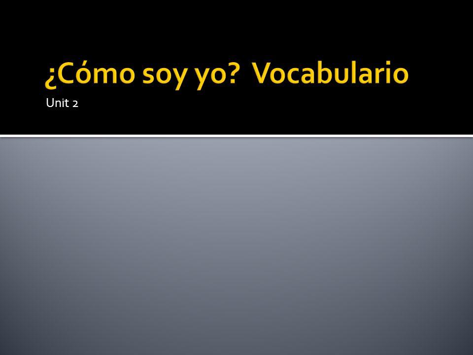¿Cómo soy yo Vocabulario