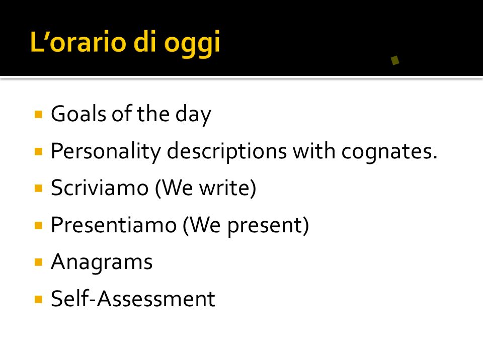L'orario di oggi Goals of the day