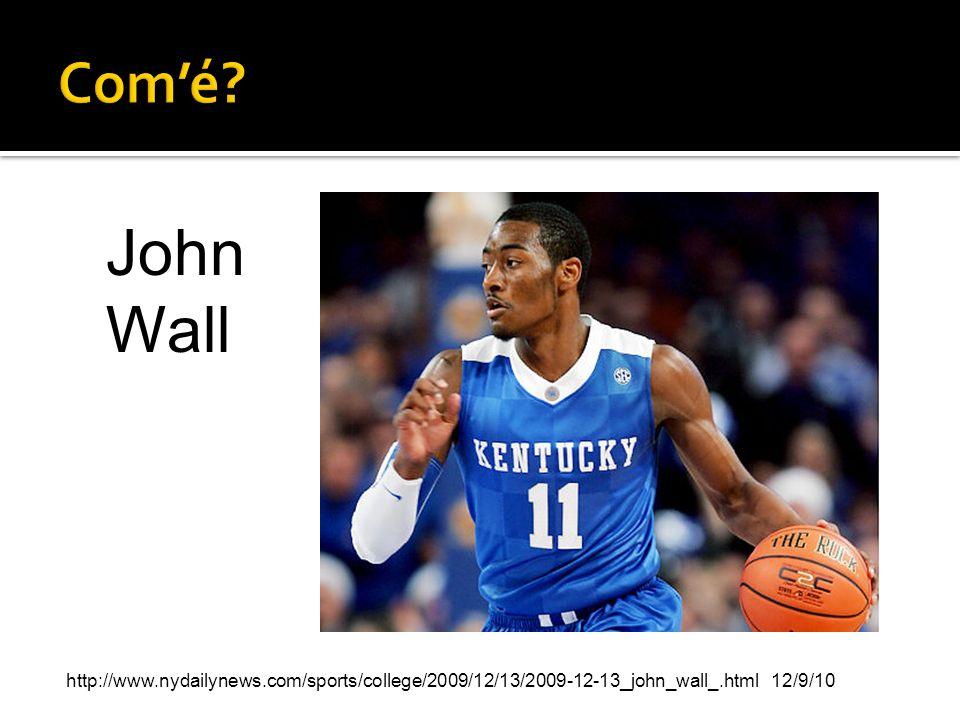 Com'é. John Wall.