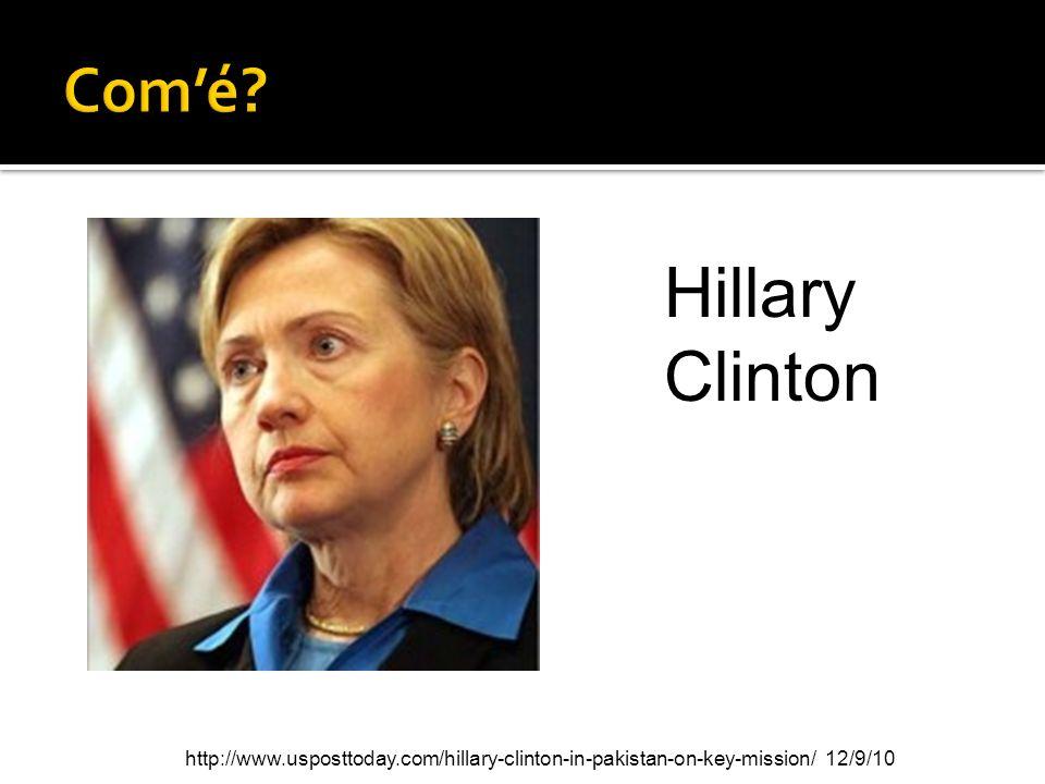 Com'é. Hillary Clinton.