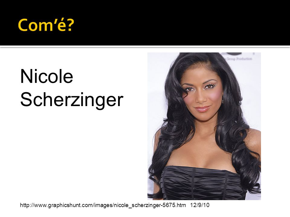 Nicole Scherzinger Com'é