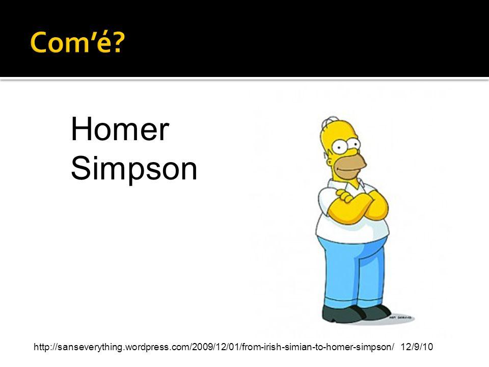 Com'é. Homer Simpson.