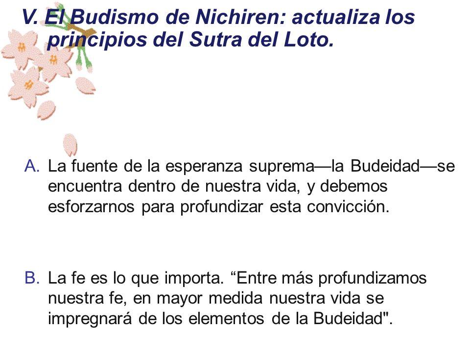 V. El Budismo de Nichiren: actualiza los principios del Sutra del Loto.
