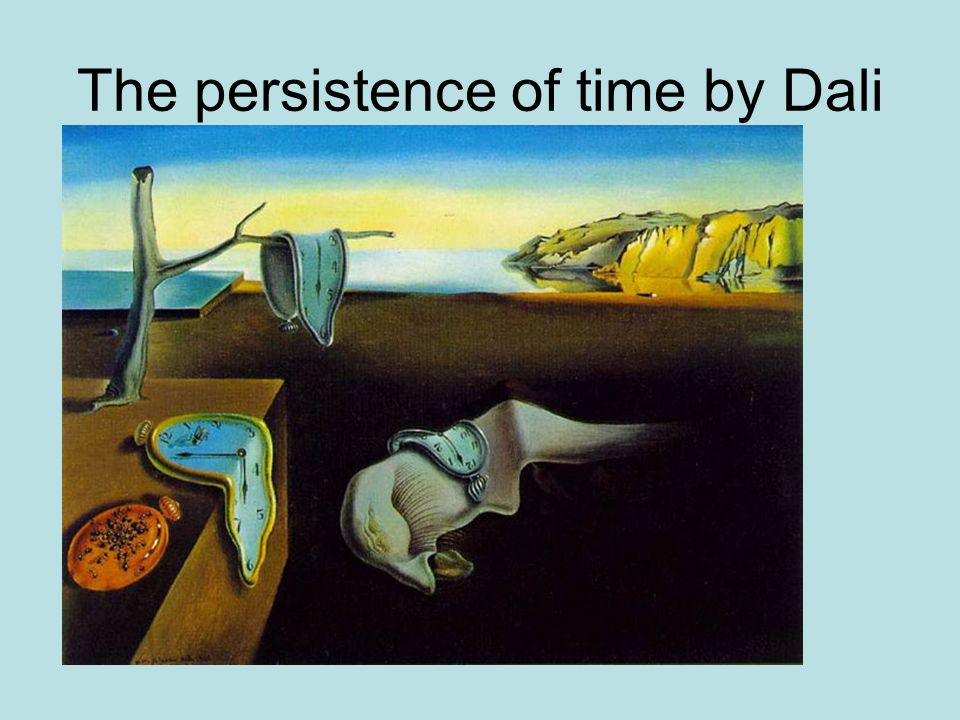 The persistence of time by Dali