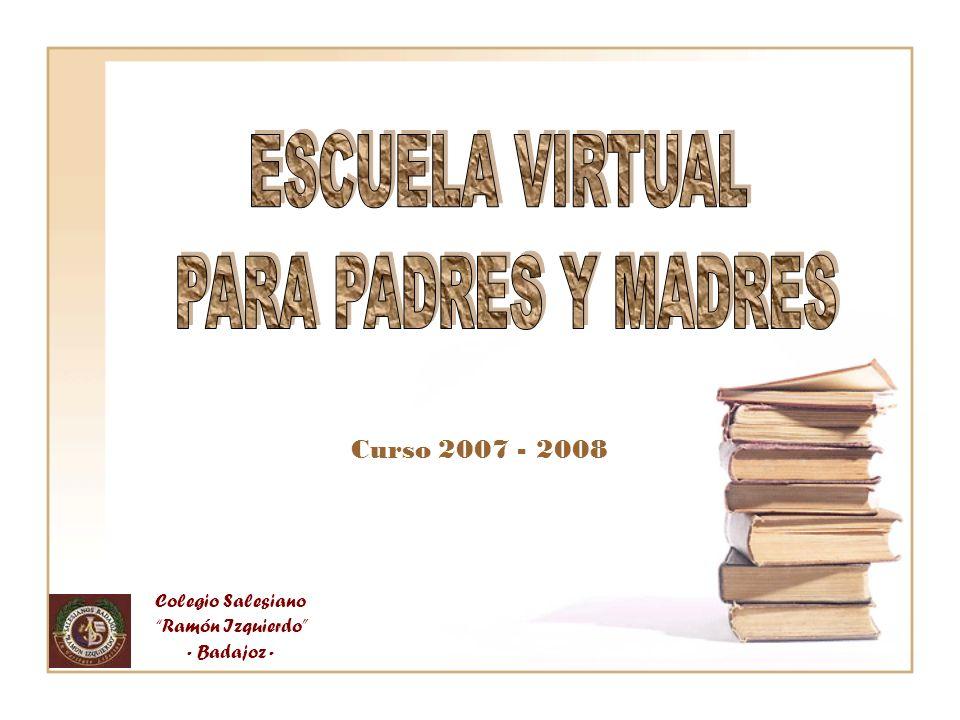 ESCUELA VIRTUAL PARA PADRES Y MADRES Curso 2007 - 2008