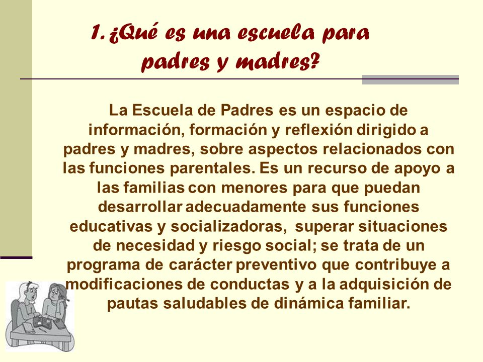 1. ¿Qué es una escuela para padres y madres