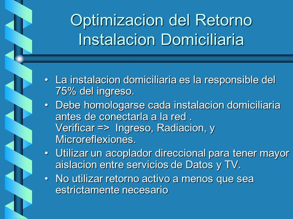 Optimizacion del Retorno Instalacion Domiciliaria