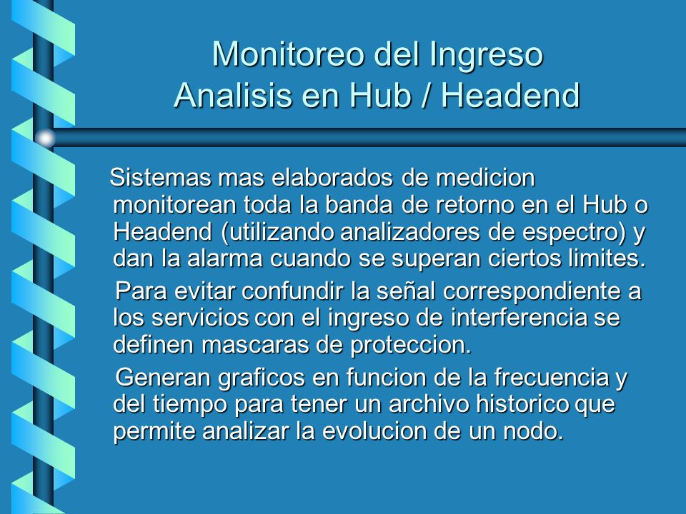 Monitoreo del Ingreso Analisis en Hub / Headend
