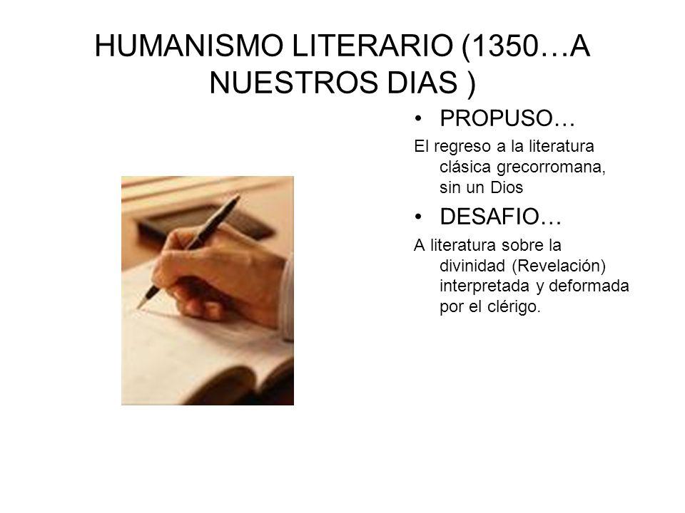 HUMANISMO LITERARIO (1350…A NUESTROS DIAS )