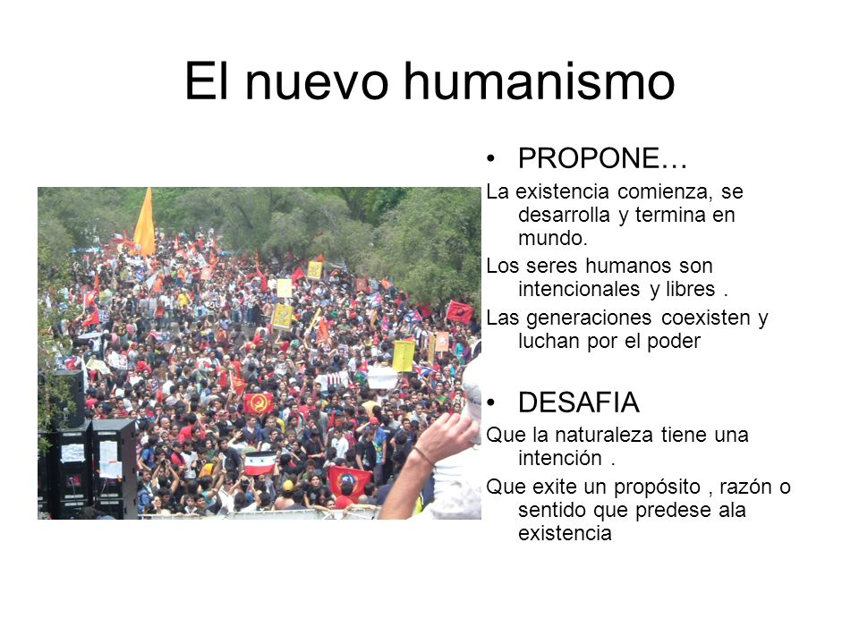 El nuevo humanismo PROPONE… DESAFIA