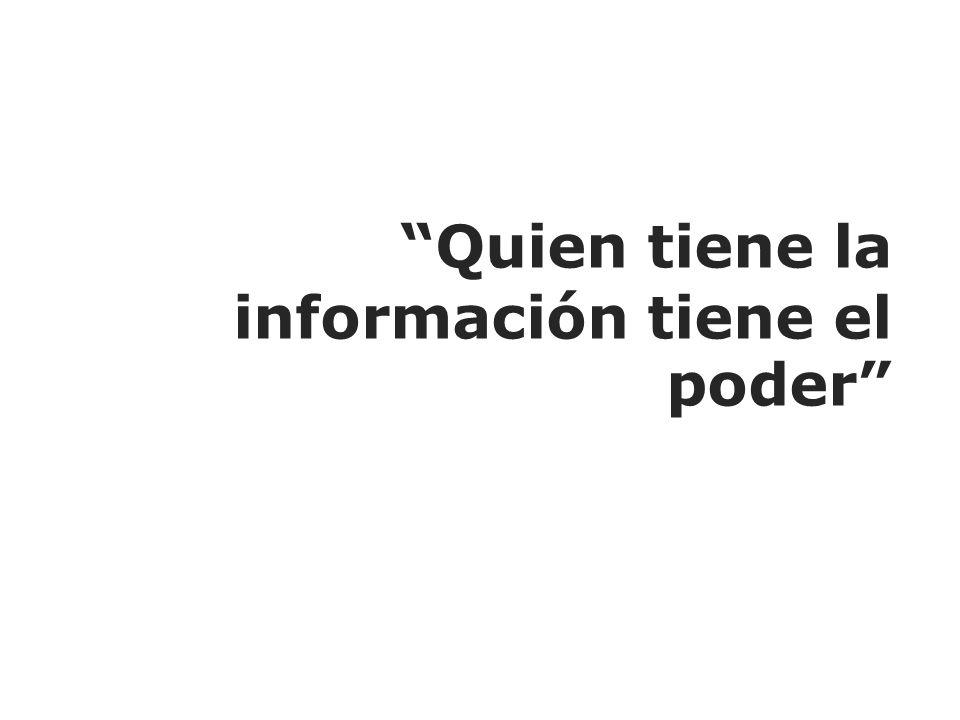 Quien tiene la información tiene el poder
