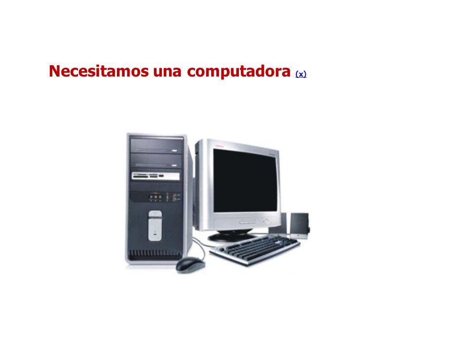 Necesitamos una computadora (x)