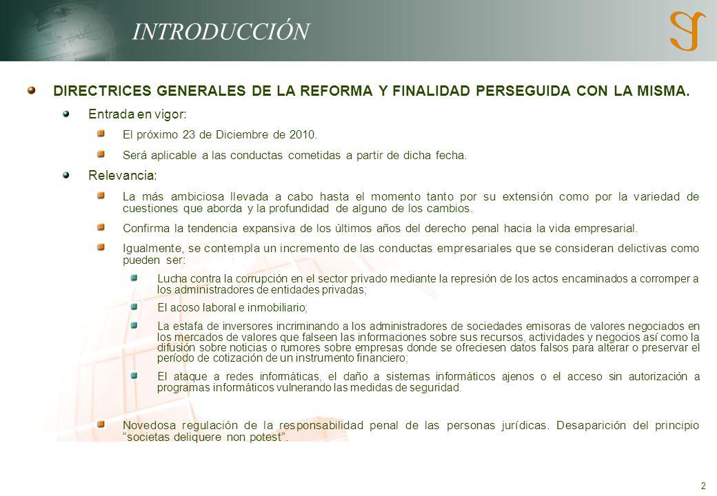 INTRODUCCIÓN DIRECTRICES GENERALES DE LA REFORMA Y FINALIDAD PERSEGUIDA CON LA MISMA. Entrada en vigor: