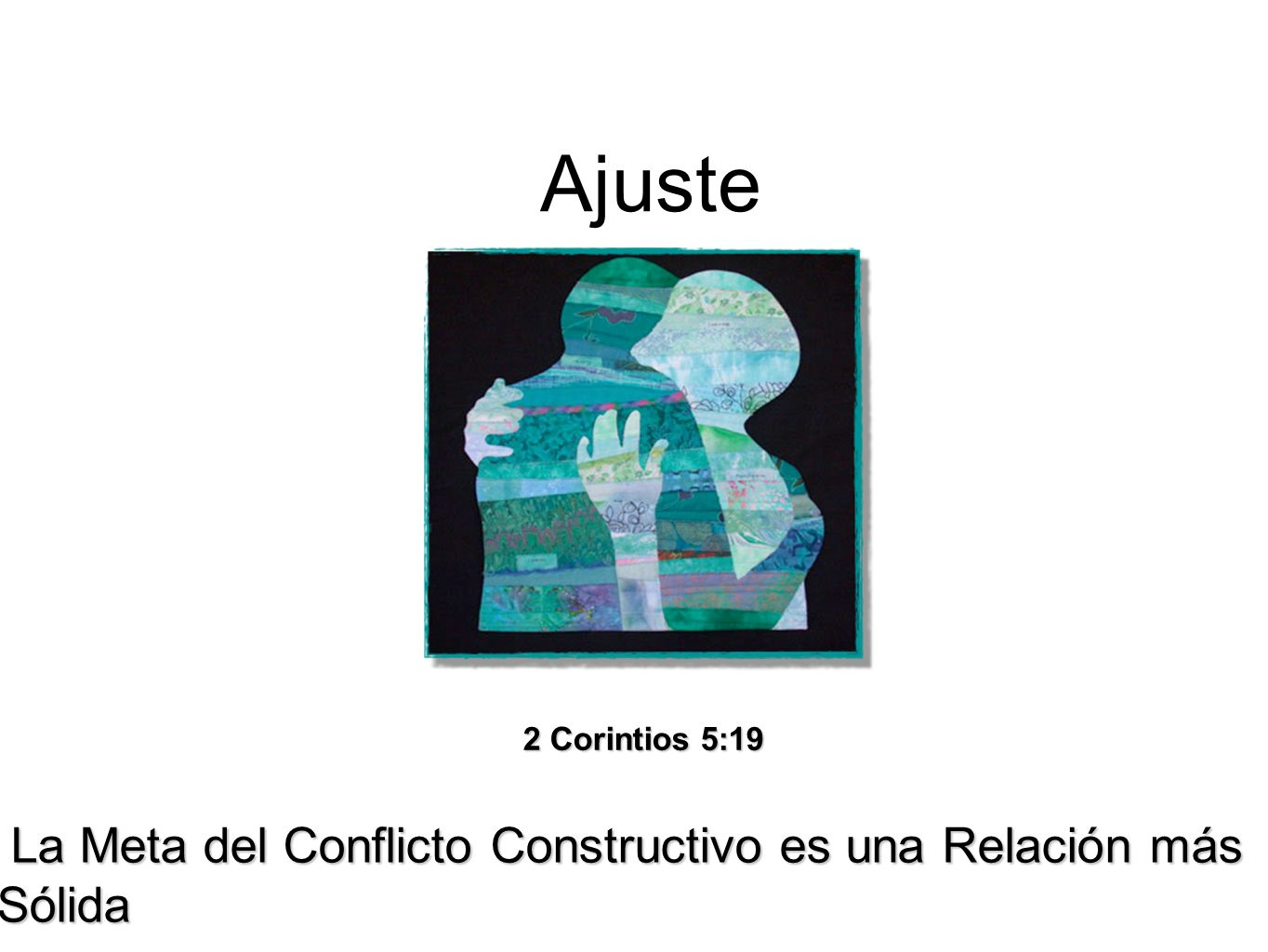 Ajuste La Meta del Conflicto Constructivo es una Relación más Sólida