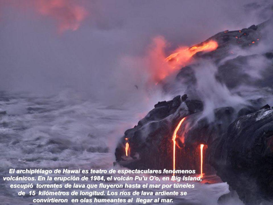 El archipiélago de Hawai es teatro de espectaculares fenómenos