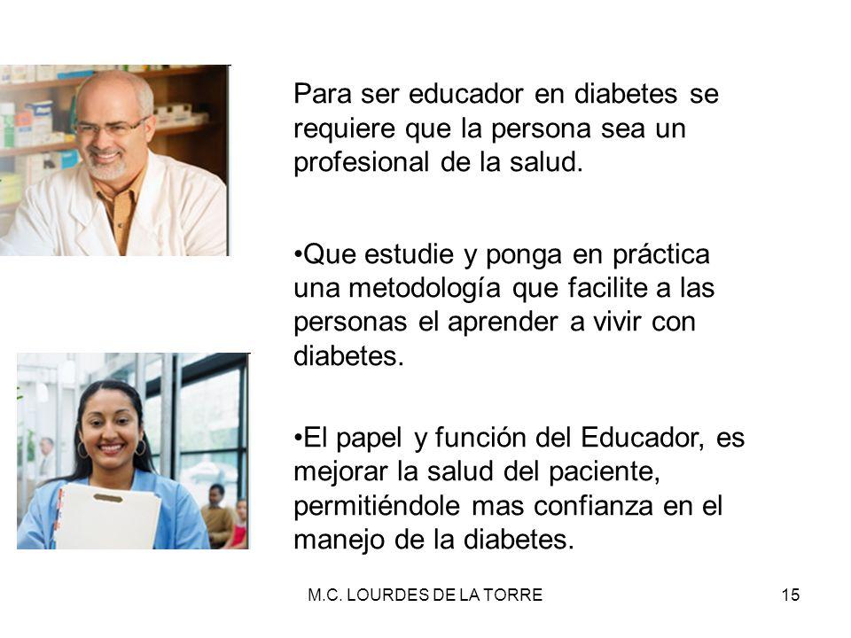 Para ser educador en diabetes se requiere que la persona sea un profesional de la salud.