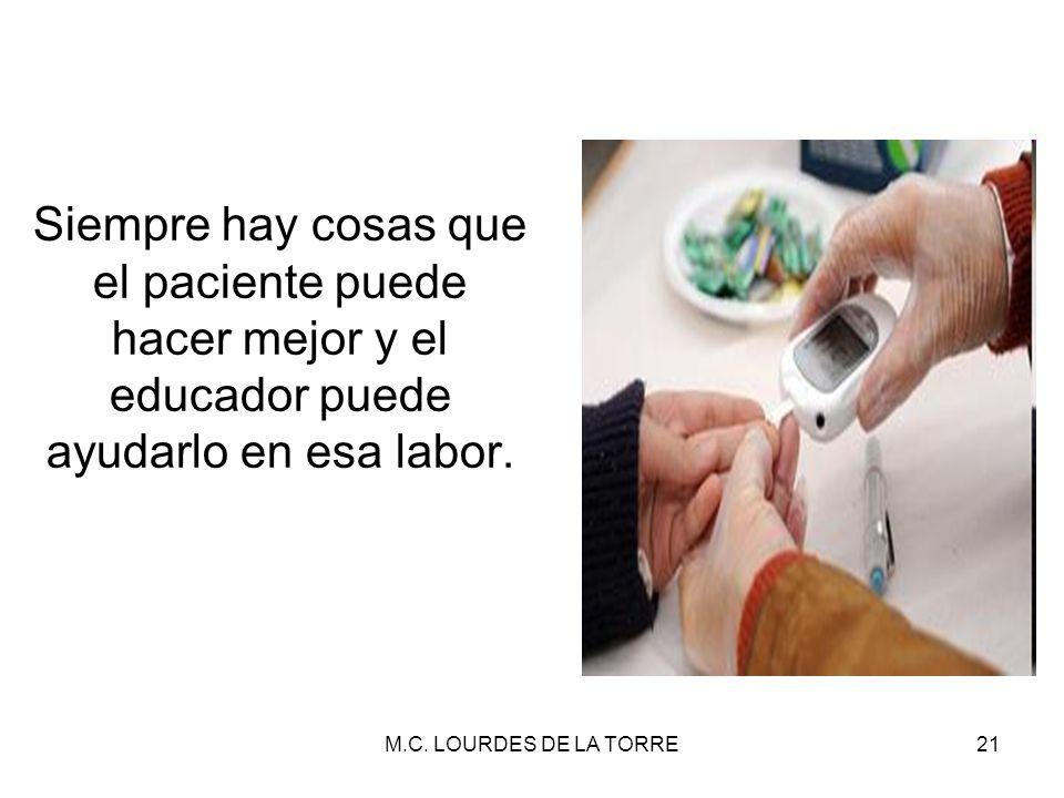 Siempre hay cosas que el paciente puede hacer mejor y el educador puede ayudarlo en esa labor.