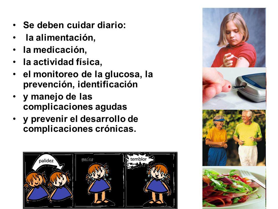 Se deben cuidar diario: la alimentación, la medicación,