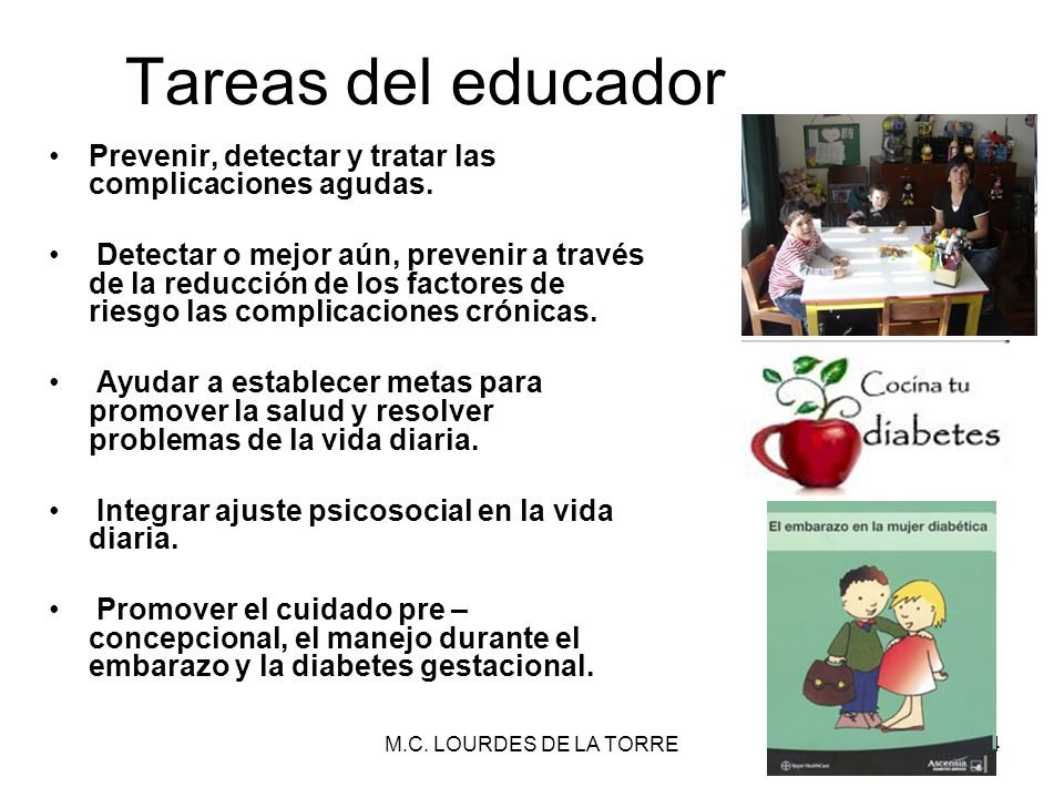 Tareas del educador Prevenir, detectar y tratar las complicaciones agudas.