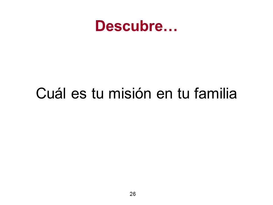 Cuál es tu misión en tu familia