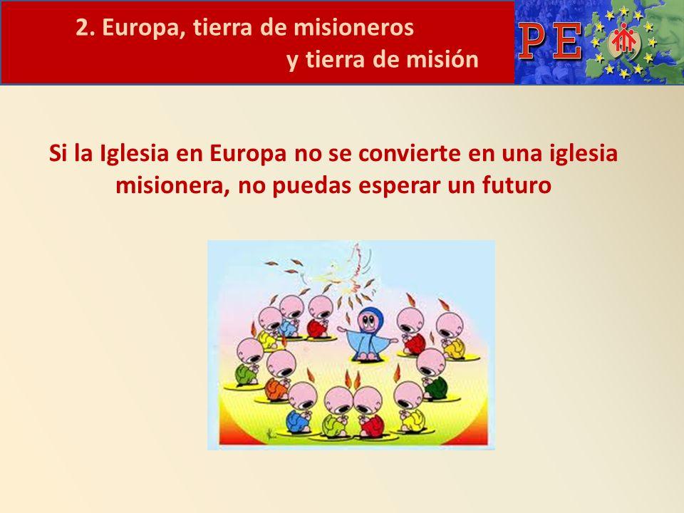2. Europa, tierra de misioneros