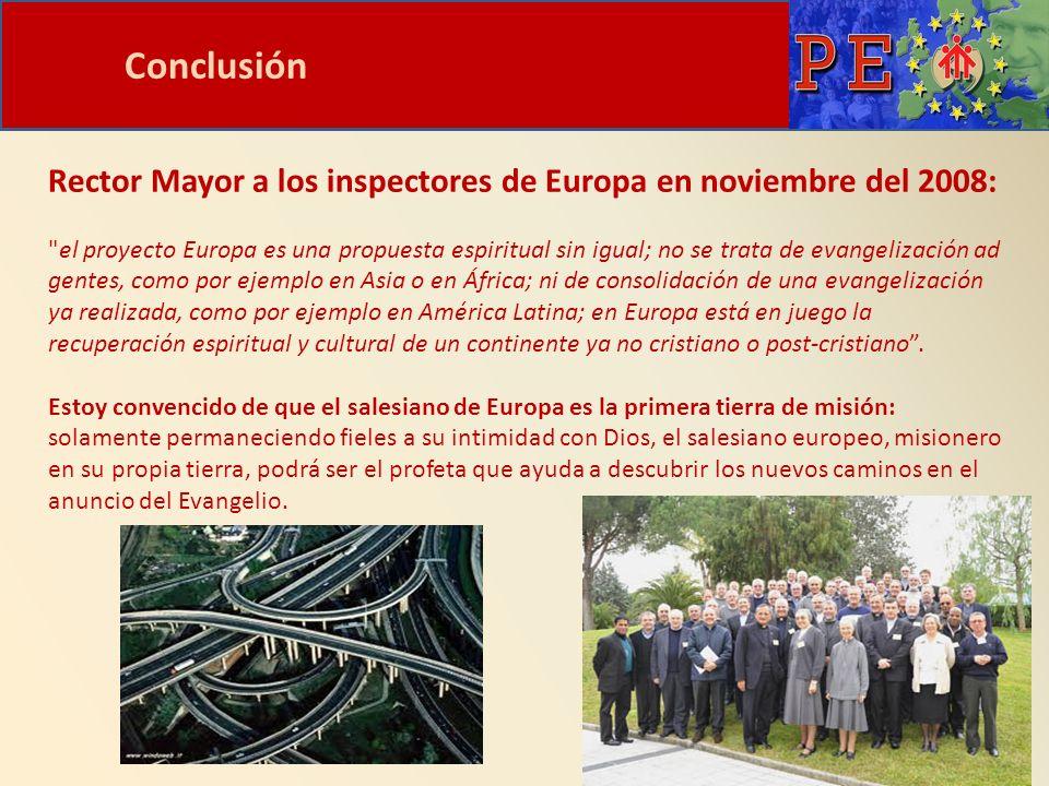 Conclusión Rector Mayor a los inspectores de Europa en noviembre del 2008: