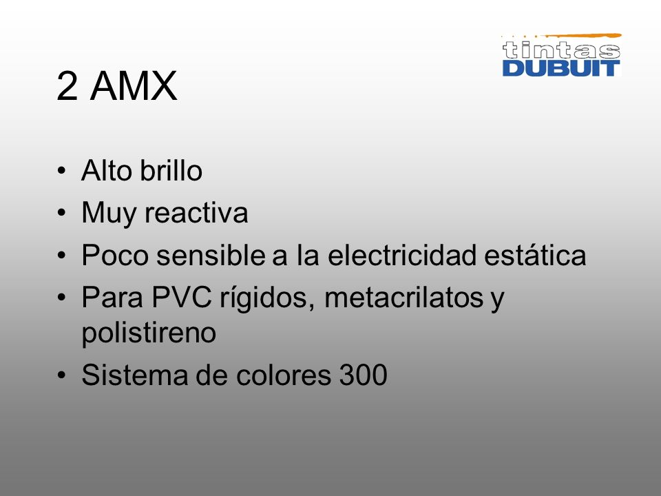 2 AMX Alto brillo Muy reactiva