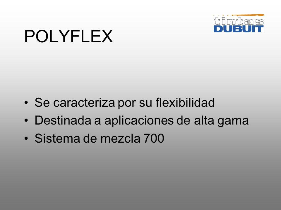 POLYFLEX Se caracteriza por su flexibilidad