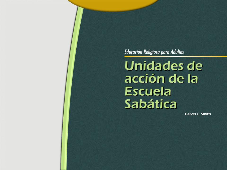 Unidades de acción de la Escuela Sabática