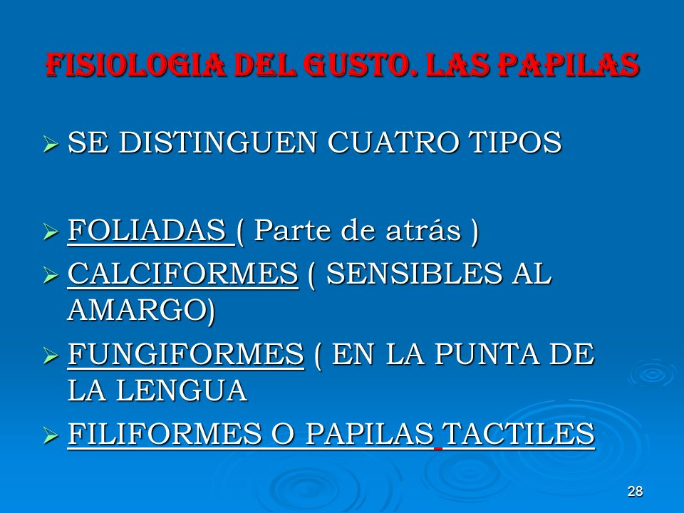 FISIOLOGIA DEL GUSTO. LAS PAPILAS