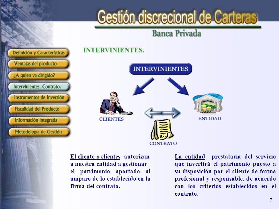 INTERVINIENTES. El cliente o clientes autorizan