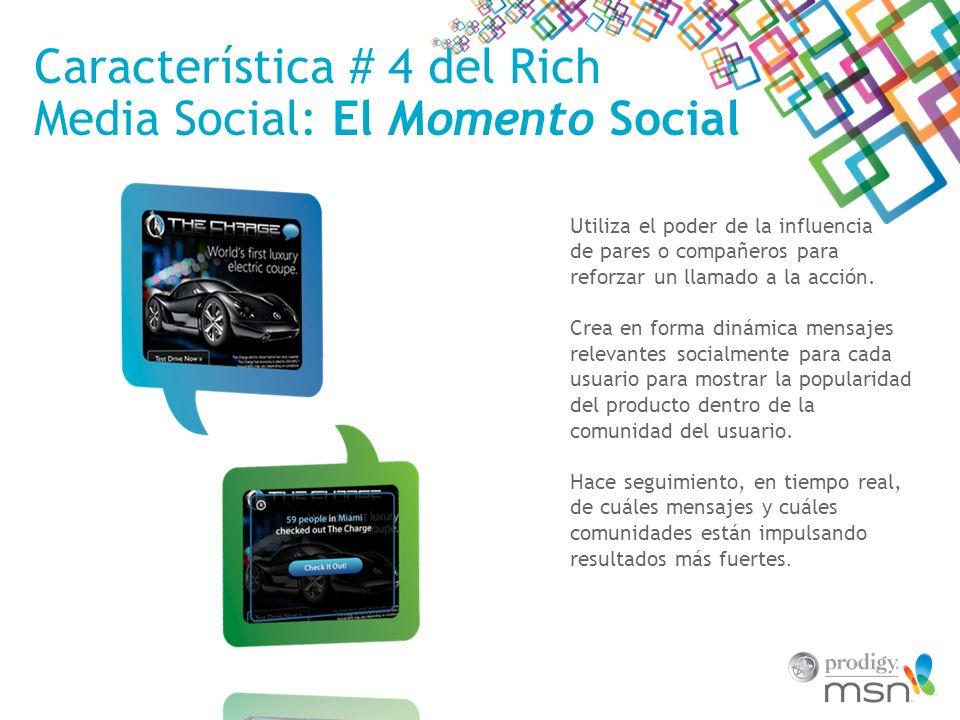 Característica # 4 del Rich Media Social: El Momento Social